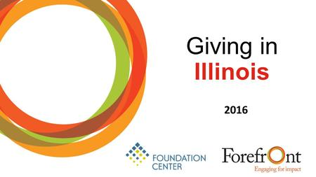 Giving in Illinois 2016. About Forefront Forefront builds a vibrant social impact sector for all the people of Illinois. Founded in 1974, as Donors Forum,