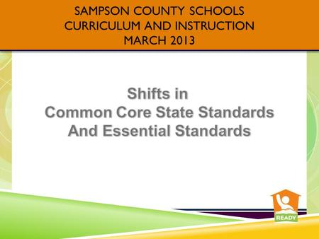 SAMPSON COUNTY SCHOOLS CURRICULUM AND INSTRUCTION MARCH 2013.