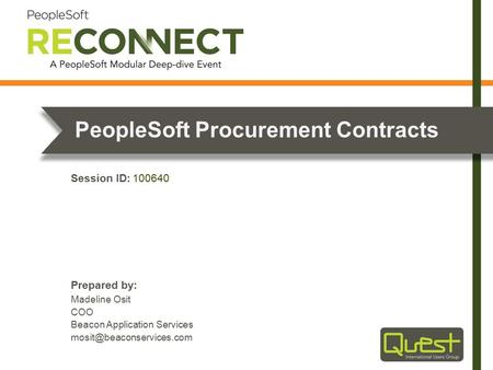 Prepared by: Session ID: PeopleSoft Procurement Contracts Madeline Osit COO Beacon Application Services 100640.