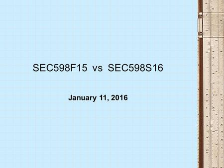 SEC598F15 vs SEC598S16 January 11, 2016. Learning Outcomes (598F15) PV System Engineering An understanding of the solar resource An understanding of the.
