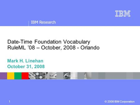 IBM Research © 2008 IBM Corporation Confidentiality/date line: 13pt Arial Regular, white Maximum length: 1 line Information separated by vertical strokes,