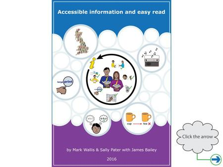 What is accessible information? On the next slide we will show you a few examples. It is information that everyone can understand.
