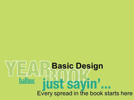 Basic Design Every spread in the book starts here.