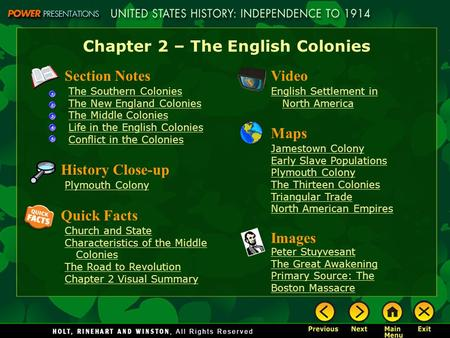 Chapter 2 – The English Colonies Section Notes The Southern Colonies The New England Colonies The Middle Colonies Life in the English Colonies Conflict.