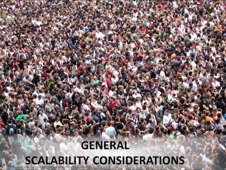 GENERAL SCALABILITY CONSIDERATIONS