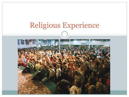 Religious Experience. Recap What is a religious experience? What are James' four categories of religious experience? What are Swinburne's five categories.