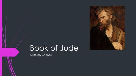 Book of Jude A Literary Analysis. Jude or Judas Thaddeus or Jude, brother of James  The Epistle of Jude is the penultimate book of the Bible.  The Book.