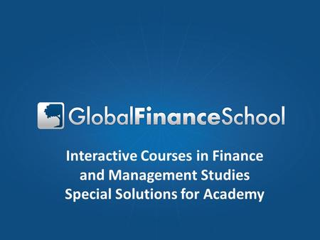 Interactive Courses in Finance and Management Studies Special Solutions for Academy.