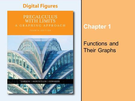 Chapter 1 Functions and Their Graphs. Copyright © Houghton Mifflin Company. All rights reserved. Digital Figures, 1–2 Section 1.1, Figure 1.1, Illustration.