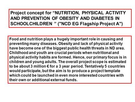 "Project concept for ""NUTRITION, PHYSICAL ACTIVITY AND PREVENTION OF OBESITY AND DIABETES IN SCHOOLCHILDREN "" (NCD EG Flagship Project A) Food and nutrition."