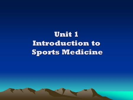 Unit 1 Introduction to Sports Medicine. What is an athletic trainer? An athletic trainer is concerned with the well being of the athlete and generally.