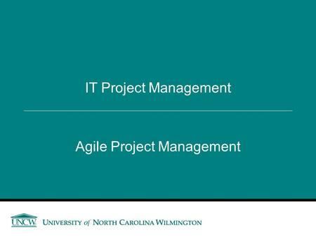 "Agile Project Management IT Project Management. What is Agile Project Management? ""an iterative and incremental method of managing the design and build."