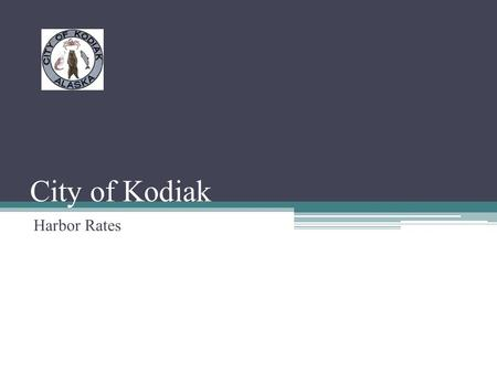 City of Kodiak Harbor Rates. Harbor Rate Study Recommendations from Northern Economics – Option 1 ▫ 18.5% increase and increase based on Producer Price.
