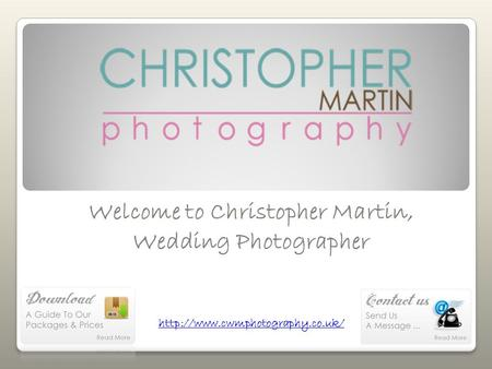 Welcome to Christopher Martin, Wedding Photographer