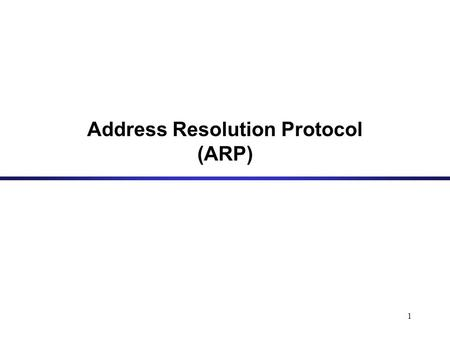1 Address Resolution Protocol (ARP). 2 Overview 3 Need for Address Translation Note: –The Internet is based on IP addresses –Local area networks use.