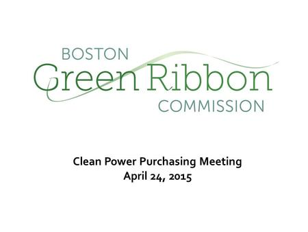 Clean Power Purchasing Meeting April 24, 2015. H OW S UPPLY D E - CARBONIZATION F ITS I N City Deep Decarbonization Goals Electricity and Combustion Emissions.