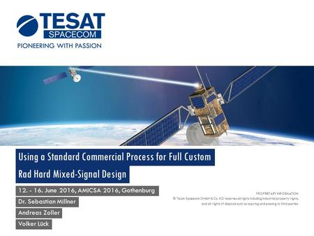 PROPRIETARY INFORMATION © Tesat-Spacecom GmbH & Co. KG reserves all rights including industrial property rights, and all rights of disposal such as copying.