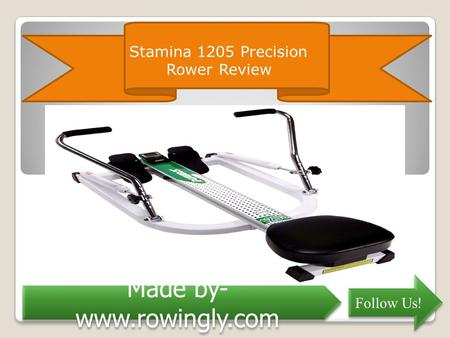 Stamina 1205 Precision Rower Review Follow Us! Made by-