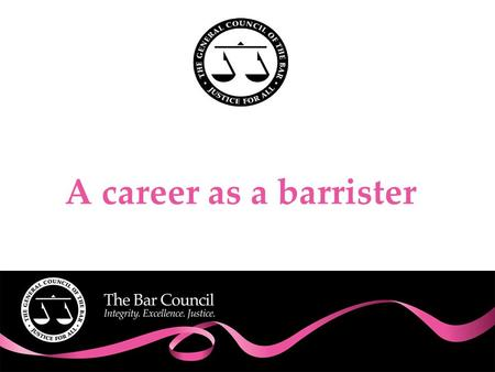 A career as a barrister. Barristers do the following:  Advise clients on the law and the strength of their case  Hold conferences with clients to discuss.
