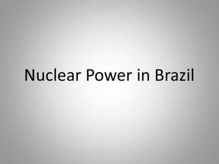 Nuclear Power in Brazil. Angra 1