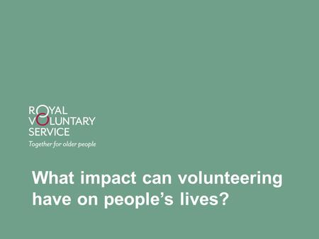 What impact can volunteering have on people's lives?