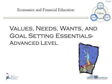 7.17.2.G1 Values, Needs, Wants, and Goal Setting Essentials- Advanced Level Economics and Financial Education.