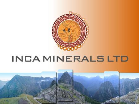 Page 2 Disclaimer This presentation has been prepared by Inca Minerals Limited (ICG). The information contained in this presentation is a professional.