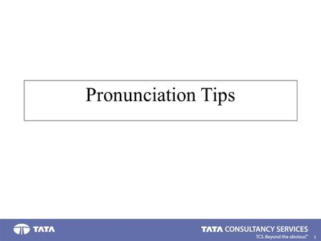 1. Pronunciation Tips. 2. English is not Phonetic Some words can have the same spelling but different pronunciation. For example: I have read it. (red)