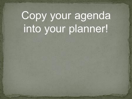 Copy your agenda into your planner!. Ellen Clip about Slang in Different Parts of the World.