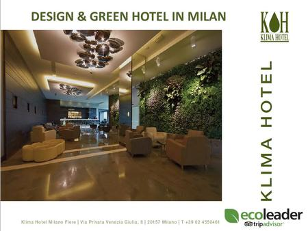 DESIGN & GREEN HOTEL IN MILAN. Built with the most innovative and advanced techniques in the construction field and with the most recent anti-seismic.