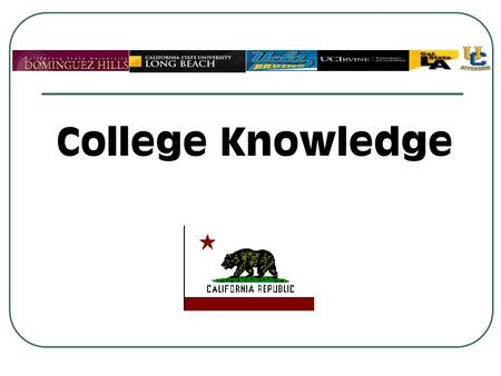 College Knowledge. Presentation Goals Understand the benefits of a college education. Learn the pathways to college. Learn how to prepare for college.