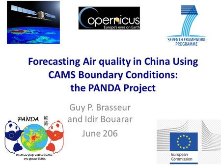 Forecasting Air quality in China Using CAMS Boundary Conditions: the PANDA Project Guy P. Brasseur and Idir Bouarar June 206.