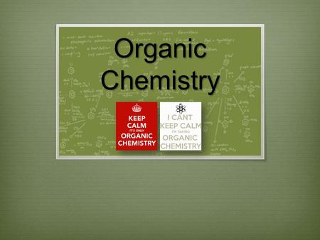Organic Chemistry. Periodic Table has 118 elements. Let's look at some «Organic» Molecules.