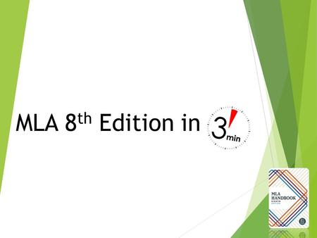 MLA 8 th Edition in. Key Changes  No more medium of publication (Web, Print, DVD)  Abbreviations  No more n.d., n.p., and n. pag. abbreviations  Trans.,