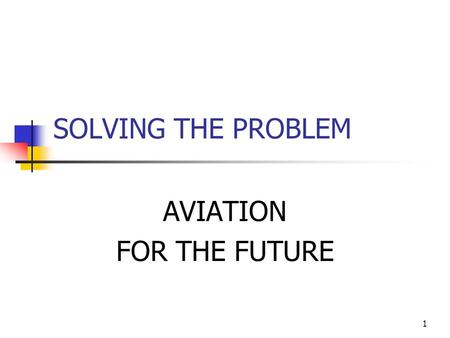 1 SOLVING THE PROBLEM AVIATION FOR THE FUTURE. 2 SCRAA BOARD OF DIRECTORS County of Los Angeles - Supervisor Don Knabe County of Riverside - Supervisor.