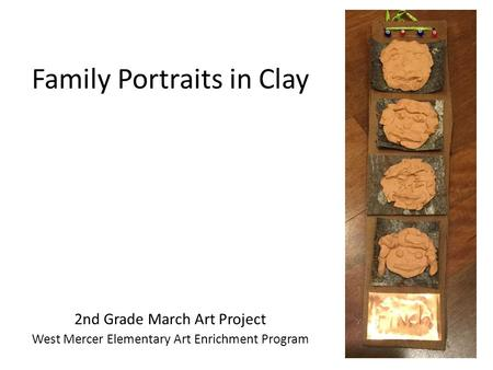 Family Portraits in Clay 2nd Grade March Art Project West Mercer Elementary Art Enrichment Program.