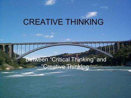 "CREATIVE THINKING Between ""Critical Thinking"" and ""Creative Thinking"""