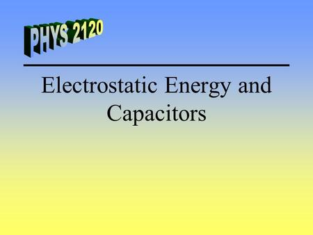 Electrostatic Energy and Capacitors. Capacitance An indication as to how easy it is to accumulate charge on an object. Ex. What is the capacitance of.