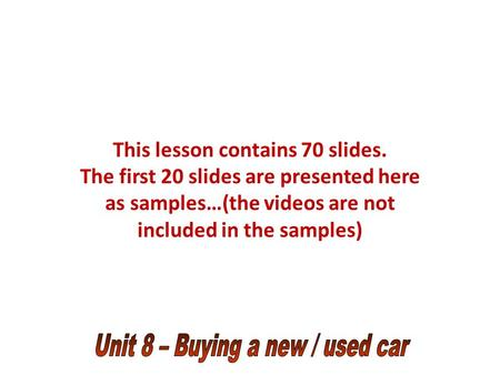 This lesson contains 70 slides. The first 20 slides are presented here as samples…(the videos are not included in the samples)