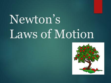 Newton's Laws of Motion 1 st Law of Motion (Law of Inertia) An object at rest will stay at rest, and an object in motion will stay in motion. Example.