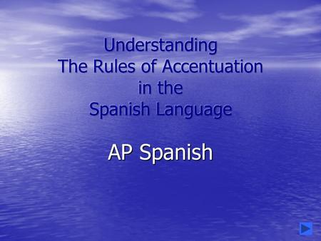 AP Spanish All words are accented (have a stress) ! All words are accented (have a stress) ! But not all words are visually accented (´) !! But not all.