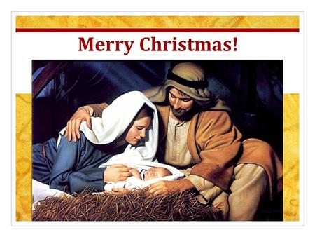 Merry Christmas!. The Christmas Advent The Christmas Promise The Christmas Power Isaiah 9:6 For to us a child is born, to us a son is given; and the government.