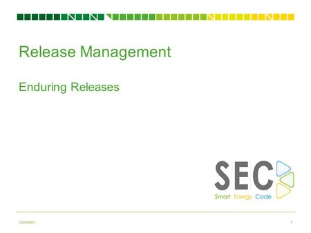 Gemserv1 Release Management Enduring Releases. Release Management  SEC defines Release Management as the process adopted for planning, scheduling and.
