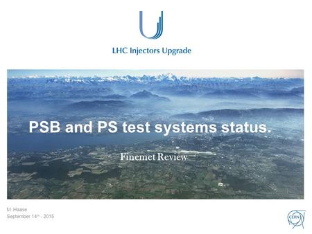 PSB and PS test systems status. M. Haase September 14 th - 2015 Finemet Review.