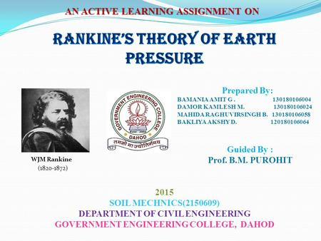 AN ACTIVE LEARNING ASSIGNMENT ON Guided By : Prof. B.M. PUROHIT 2015 SOIL MECHNICS(2150609) DEPARTMENT OF CIVIL ENGINEERING GOVERNMENT ENGINEERING COLLEGE,