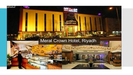 Meral Crown Hotel, Riyadh. Deluxe shine within the sky of Star City in Riyadh, wherever sense and also the heat of the place and also the combination.
