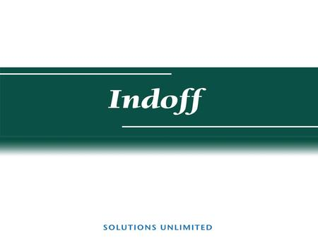 Indoff combines local service and expertise with the financial strength, superior technology and strong vendor relationships of a $100 million distributor.