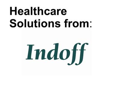 Healthcare Solutions from:. Indoff combines local service and expertise with the financial strength, superior technology and strong vendor relationships.