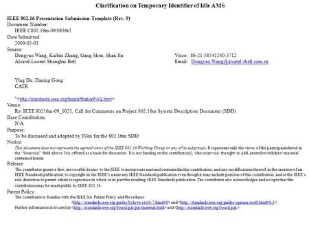 Clarification on Temporary Identifier of Idle AMS IEEE 802.16 Presentation Submission Template (Rev. 9) Document Number: IEEE C802.16m-09/0839r2 Date Submitted: