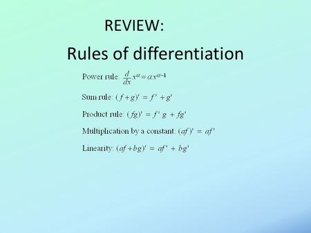 Rules of differentiation REVIEW:. The Chain Rule.